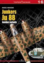 Junkers Ju 88 Bomber Variants af Maciej Noszczak