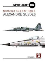 Northrop F-5E & F-5F Tiger II (Spotlight on)