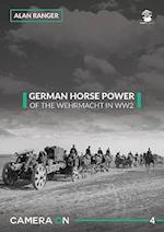 German Horse Power of the Wehrmacht in WW2 af Alan Ranger