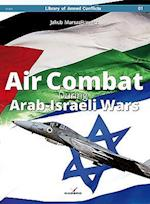 Air Combat During Arab-Israeli Wars (Library of Armed Conflicts, nr. 91001)