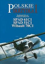Spad 61c1, Spad 51c1, Wibault 70c1 (Polskie Skrsydla, nr. 1)