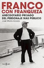 Franco Con Franqueza / Anecdotario Privado del Personaje Mas Publico