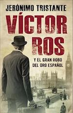 Vactor Ros y El Gran Robo del Oro Espaaol / Vactor Ros and the Great Spanish Gold Heist af Jeronimo Tristante