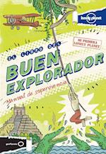 Lonely Planet El Libro del Buen Explorador (Lonely Planet. Not for Parents)