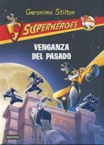 Venganza Del Pasado / Revenge From The Past (Super Heroes)