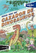 Lonely Planet Cómo Ser Un Cazador de Dinosaurios (Lonely Planet Kids)