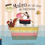 Mateo en un mar de lágrimas/ Mateo in a Sea of Tears af Daniel Monedero