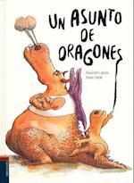 Un asunto de dragones/ A Dragon Matter af Alexandre LaCroix