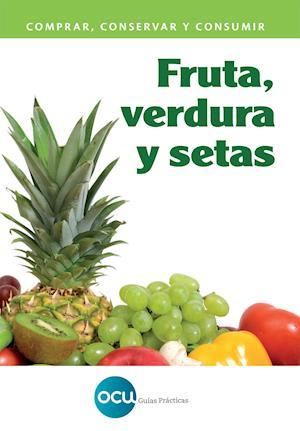 FRUTA, VERDURA Y SETAS