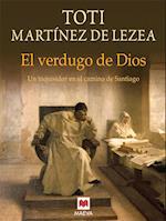 El verdugo de Dios af Toti Martinez De Lezea