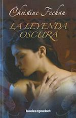 La Leyenda Oscura = Dark Legend (Books4pocket Romantica, nr. 295)
