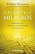 La Fuente de los Milagros = The Source of Miracles (Books4pocket Crecimiento y Salud, nr. 318)