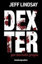 Dexter Por Decision Propia = Dexter by Choice (Books4pocket Narrativa, nr. 341)