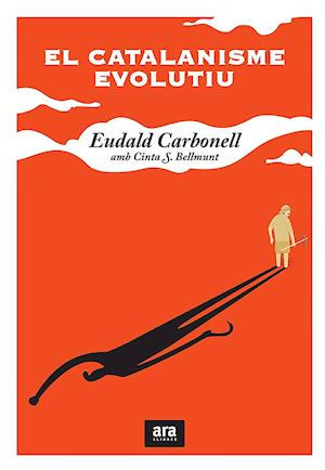 El catalanisme evolutiu af Eudald Carbonell i Roura