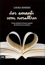 Dos amants com nosaltres af Laura Borràs Castanyer