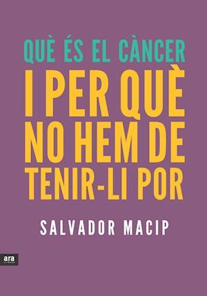 Què és el càncer i per què no hem de tenir-li por
