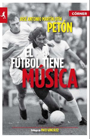 El fútbol tiene música af José Antonio Martín Otín