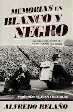 Memorias En Blanco y Negro af Alfredo Relano, Alfredo Relaano