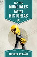 Tantos Mundiales, Tantas Historias = So Many World Cup, So Many Stories af Alfredo Relano