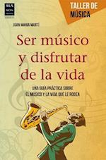 Ser Musico y Disfrutar de La Vida (Taller de Musica)