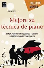Mejore Su Tecnica de Piano (Taller de Musica)