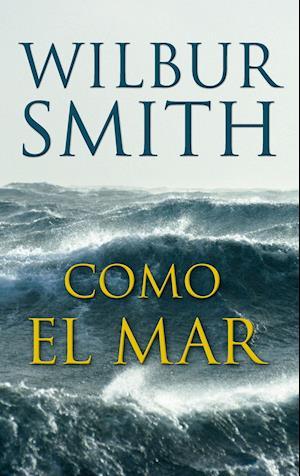 COMO EL MAR af Wilbur Smith