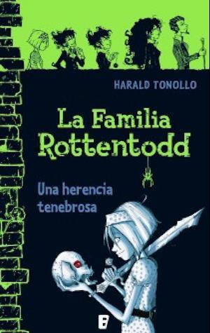 La familia Rottentodd. Una herencia tenebrosa af Harald Tonollo