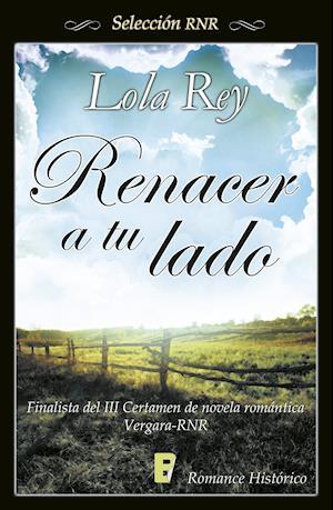 Renacer a tu lado  (Selección RNR) af Lola Rey