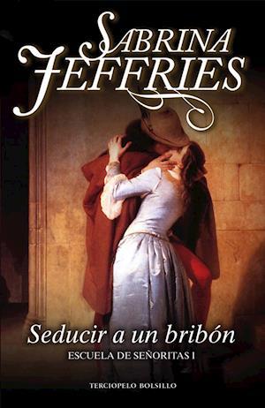 Seducir a un bribón af Sabrina Jeffries