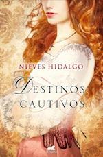 Destinos Cautivos af Nieves Hidalgo