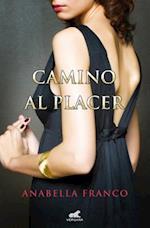 Camino al placer / Path to Pleasure af Anabella Franco