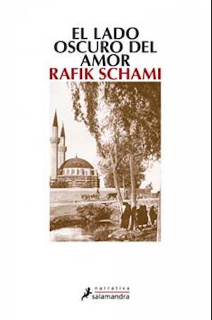 El lado oscuro del amor af Rafik Schami