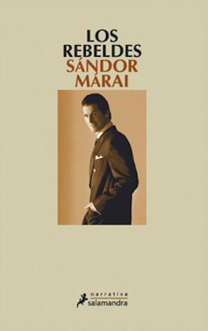 Los rebeldes af Sandor Marai