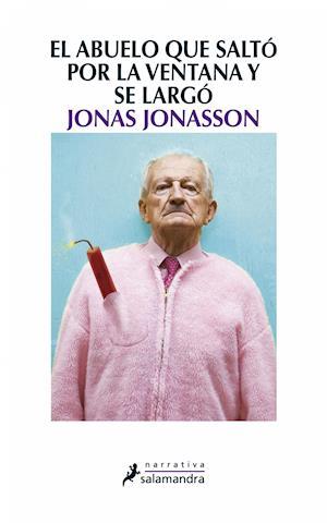 El abuelo que saltó por la ventana y se largó af Jonas Jonasson