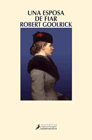 Una esposa de fiar af Robert Goolrick