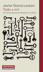 Todo a mil af Javier Gomá