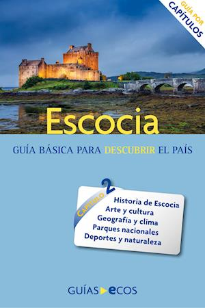 Escocia. Historia, cultura y naturaleza