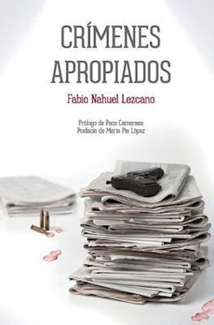 Bog, paperback Crimenes Apropiados af Fabio Nahuel Lezcano
