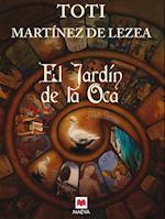 El Jardín de la Oca af Toti Martinez De Lezea