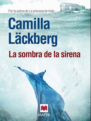 La sombra de la sirena af Camilla Läckberg