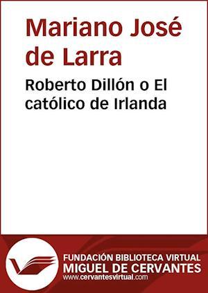 Roberto Dillón o ll católico de Irlanda