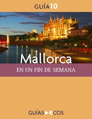 Mallorca. En un fin de semana