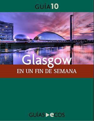 Glasgow. En un fin de semana