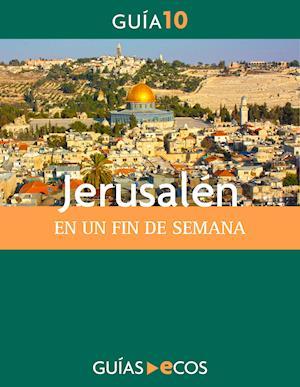Jerusalen. En un fin de semana
