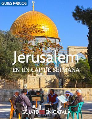 Jerusalem. En un cap de setmana