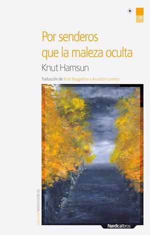Por senderos que la maleza oculta af Knut Hamsun
