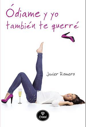 Ódiame y yo también te querré af Javier Romero
