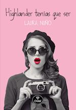 Highlander tenías que ser af Laura Nuno
