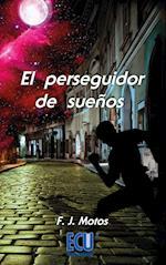 El perseguidor de sueños af Francisco José Motos Martínez