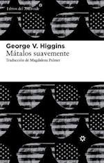 Matalos suavemente / Cogan's Trade af George V. Higgins